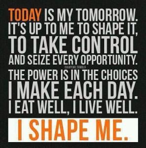 today i shape ,me
